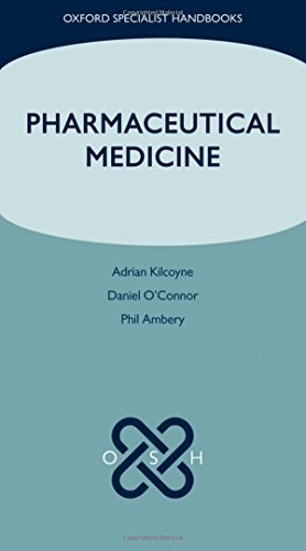 Pharmaceutical Medicine (Oxford Specialist Handbooks) (9780199609147) by Adrian Kilcoyne; Phil Ambery; Daniel O'Connor
