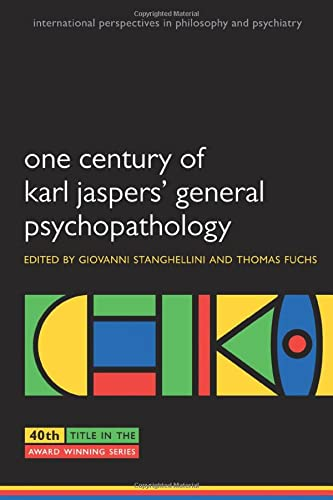 9780199609253: One Century of Karl Jaspers' General Psychopathology (International Perspectives in Philosophy and Psychiatry)
