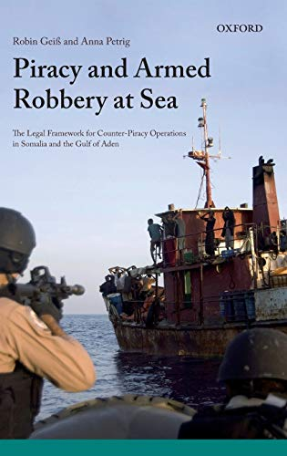 9780199609529: Piracy and Armed Robbery at Sea: The Legal Framework for Counter-Piracy Operations in Somalia and the Gulf of Aden