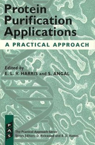 9780199630233: Protein Purification Applications: A Practical Approach (The Practical Approach Series)
