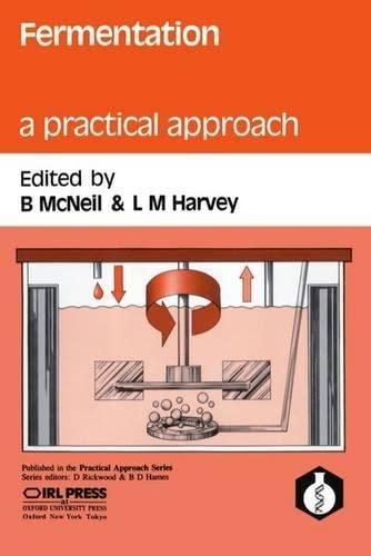 Fermentation: A Practical Approach (Practical Approach Series)