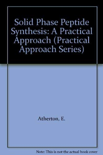 Solid Phase Peptide Synthesis. A Practical Approach,: Atherton, E. und R. C. Sheppard: