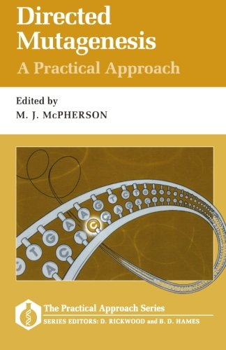 Directed Mutagenesis: A Practical Approach: M.J. McPherson
