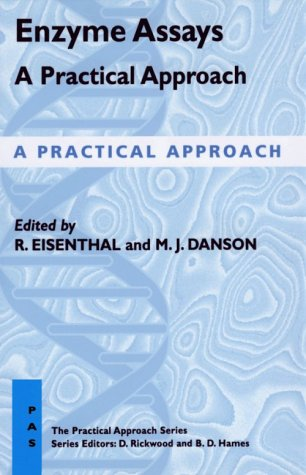 9780199631438: Enzyme Assays: A Practical Approach (The Practical Approach Series)