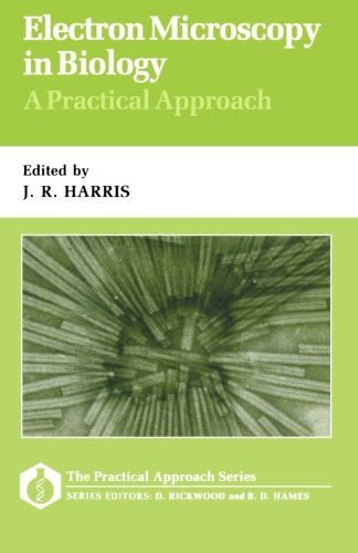 Electron Microscopy in Biology: A Practical Approach (Practical Approach Series)