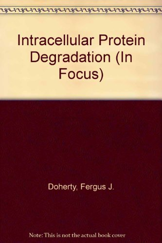 Intracellular Protein Degradation (In Focus): Doherty, Fergus J.,