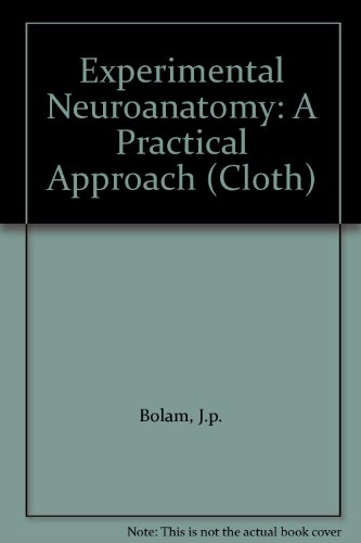 9780199633265: Experimental Neuroanatomy: A Practical Approach