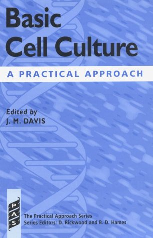 9780199634330: Basic Cell Culture: A Practical Approach (The Practical Approach Series)