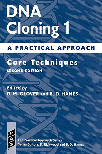 9780199634767: DNA Cloning: A Practical Approach Volume 1: Core Techniques: Core Techniques Vol 1 (Practical Approach Series)