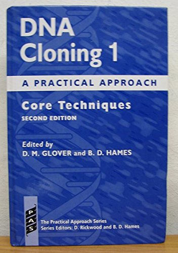 9780199634774: DNA Cloning: A Practical Approach Volume 1: Core Techniques (The Practical Approach Series) (v. 1)