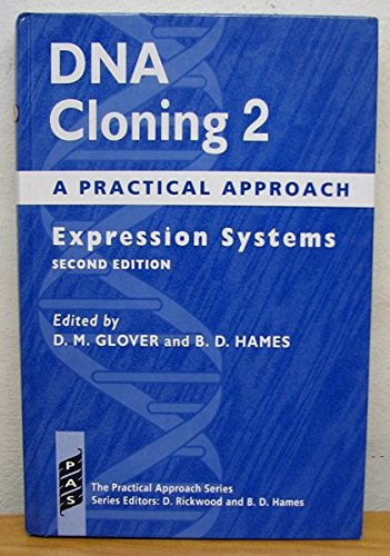 9780199634798: DNA Cloning: A Practical Approach Volume 2: Expression Systems (The Practical Approach Series)