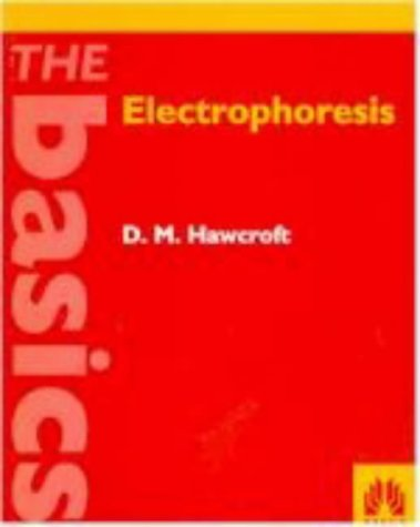 9780199635634: Electrophoresis: The Basics