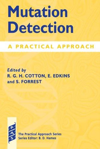 MUTATION DETECTION: A PRACTICAL APPROACH.: Cotton, RGH, E Edkins and S Forrest (edit).