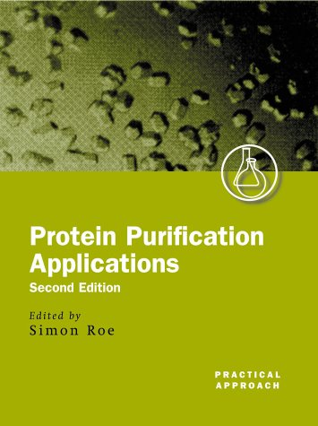 9780199636716: Protein Purification Applications: A Practical Approach (Practical Approach Series)