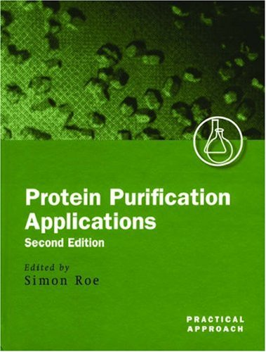 9780199636723: Protein Purification Applications: A Practical Approach (Practical Approach Series)