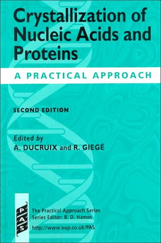 9780199636792: Crystallization of Nucleic Acids and Proteins: A Practical Approach