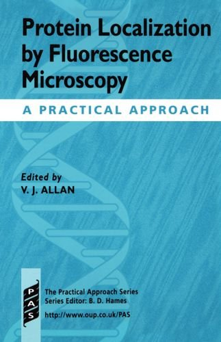 9780199637416: Protein Localization by Fluorescence Microscopy: A Practical Approach (Practical Approach Series)