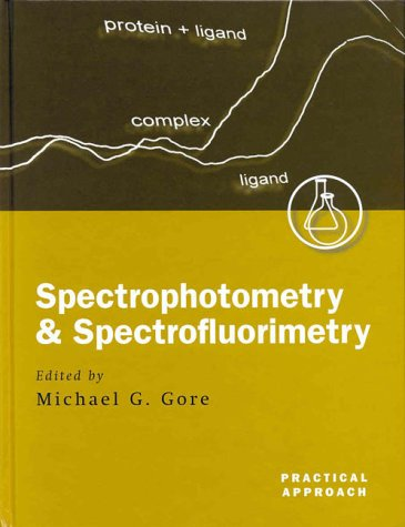Spectrophotometry and Spectrofluorimentry: A Practical Approach: n/a