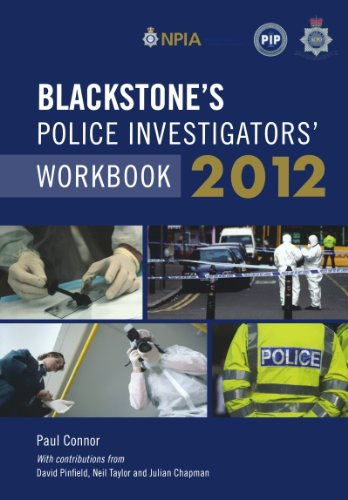 Blackstone's Police Investigators' Workbook 2012 (0199638942) by Paul Connor; Dave Pinfield; Neil Taylor; Julian Chapman