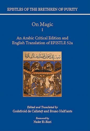 On Magic: Part 1: An Arabic Critical Edition and English Translation of Epistle 52 (Hardback)