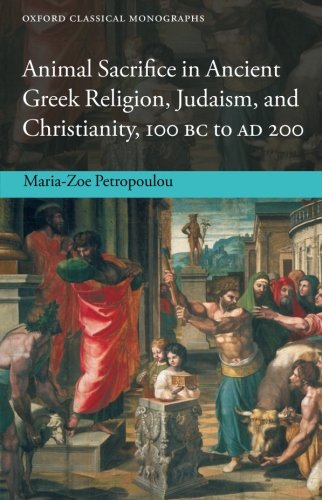 9780199639359: Animal Sacrifice in Ancient Greek Religion, Judaism, and Christianity, 100 BC to AD 200 (Oxford Classical Monographs)