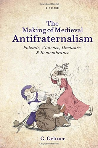 9780199639458: The Making of Medieval Antifraternalism: Polemic, Violence, Deviance, and Remembrance