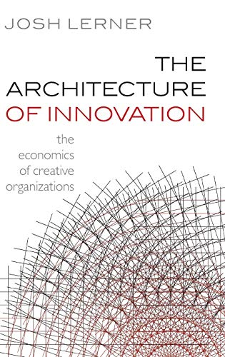 9780199639892: The Architecture of Innovation: The Economics of Creative Organizations