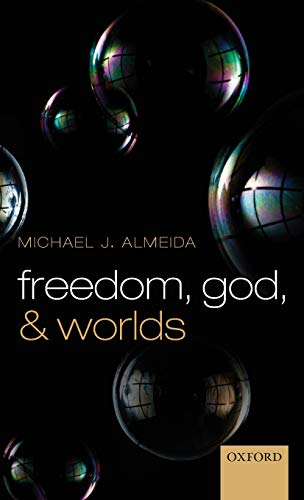 9780199640027: Freedom, God, and Worlds