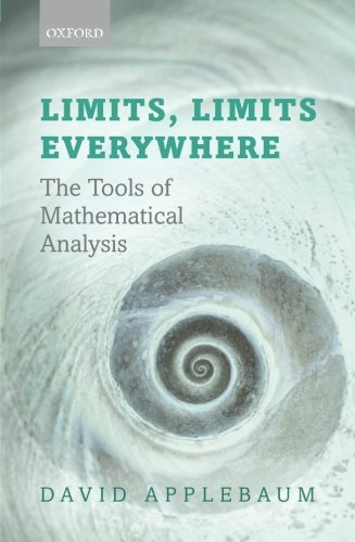 9780199640089: Limits, Limits Everywhere: The Tools of Mathematical Analysis