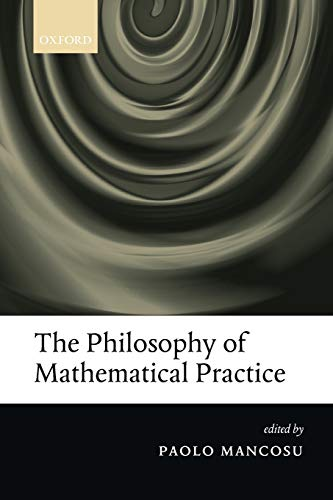 9780199640102: The Philosophy of Mathematical Practice