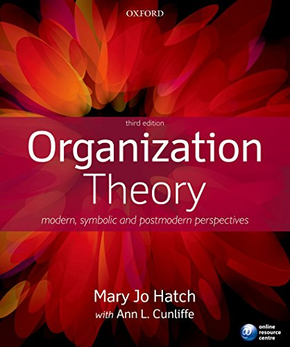 Organization Theory: Modern, Symbolic, and Postmodern Perspectives: Mary Jo Hatch;