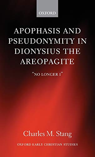 9780199640423: Apophasis and Pseudonymity in Dionysius the Areopagite: