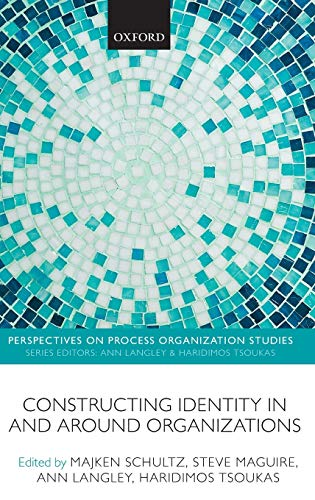 9780199640997: Constructing Identity in and around Organizations (Perspectives on Process Organization Studies)