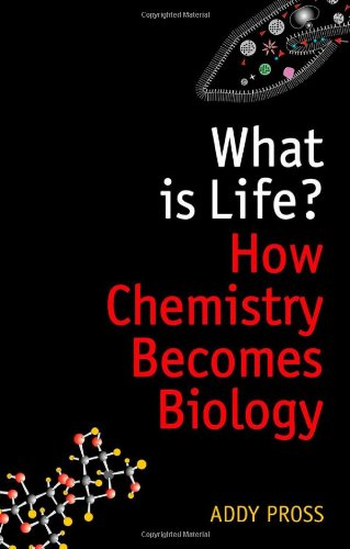 9780199641017: What is Life?: How chemistry becomes biology