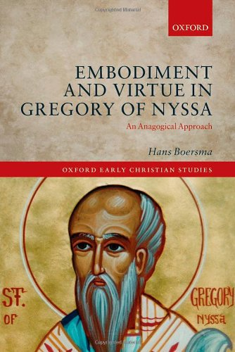 9780199641123: Embodiment and Virtue in Gregory of Nyssa: An Anagogical Approach (Oxford Early Christian Studies)
