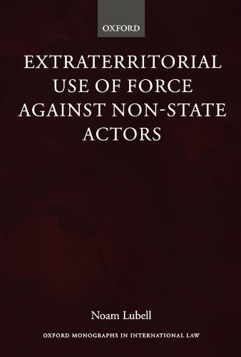 9780199641222: Extraterritorial Use of Force Against Non-State Actors (Oxford Monographs in International Law)