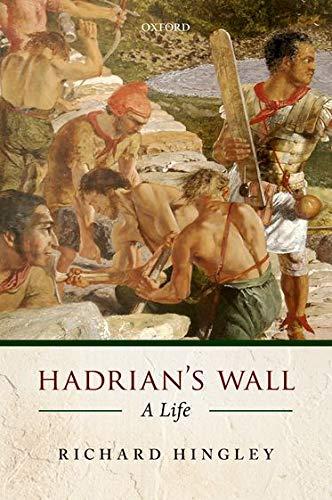 9780199641413: Hadrian's Wall: A Life
