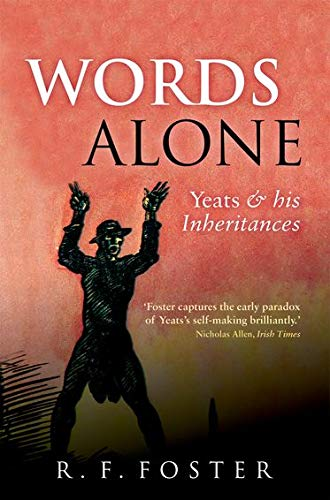 9780199641659: Words Alone: Yeats and his Inheritances