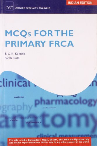 MCQs for the Primary FRCA: Turle Sarah Kamath