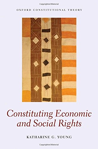 9780199641932: Constituting Economic and Social Rights (Oxford Constitutional Theory)