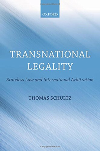 9780199641956: Transnational Legality: Stateless Law and International Arbitration