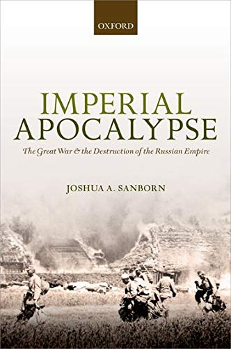 9780199642052: Imperial Apocalypse: The Great War and the Destruction of the Russian Empire (The Greater War)