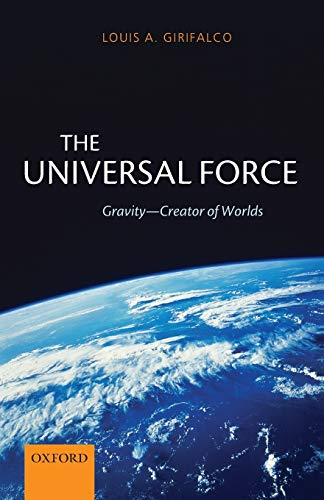 9780199642137: The Universal Force: Gravity - Creator of Worlds