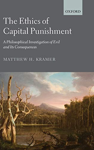 9780199642182: The Ethics of Capital Punishment: A Philosophical Investigation of Evil and Its Consequences