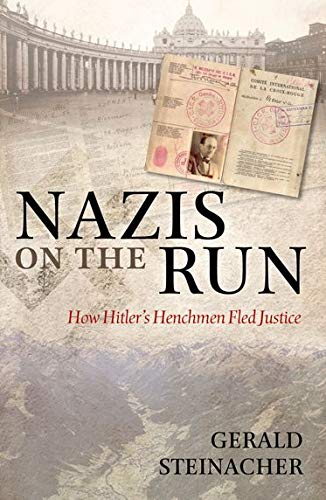 9780199642458: Nazis on the Run: How Hitler's Henchmen Fled Justice