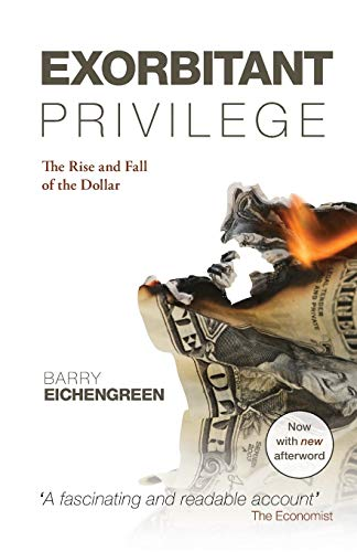 9780199642472: Exorbitant Privilege: The Rise and Fall of the Dollar