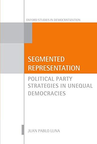 9780199642649: Segmented Representation: Political Party Strategies in Unequal Democracies (Oxford Studies in Democratization)