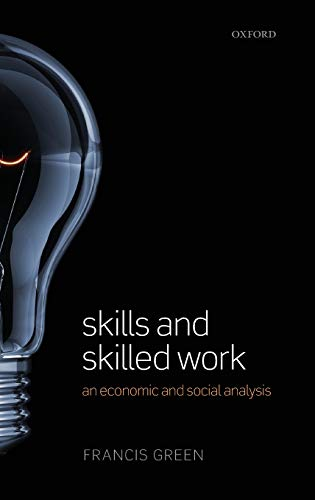 9780199642854: Skills and Skilled Work: An Economic and Social Analysis