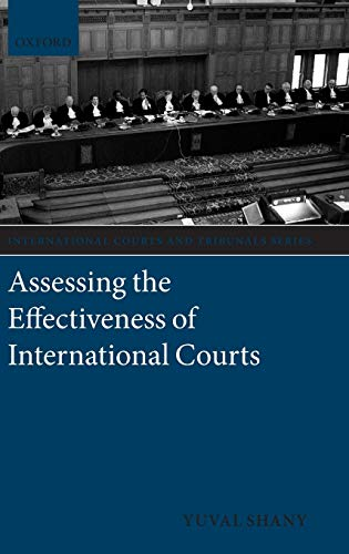 9780199643295: Assessing the Effectiveness of International Courts (International Courts and Tribunals Series)