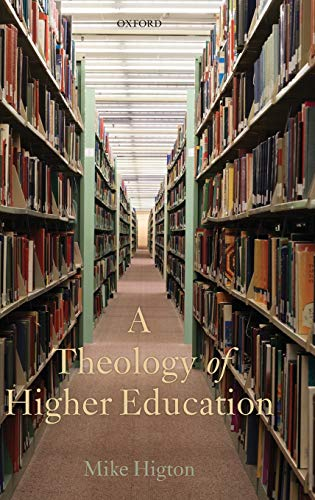 9780199643929: A Theology of Higher Education